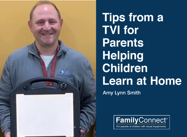 Man holding Lite Box, text reads Tips from a TVI for Parents Helping Children Learn at Home