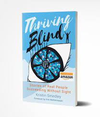 book cover of Thriving Blind by Kristin Smedley