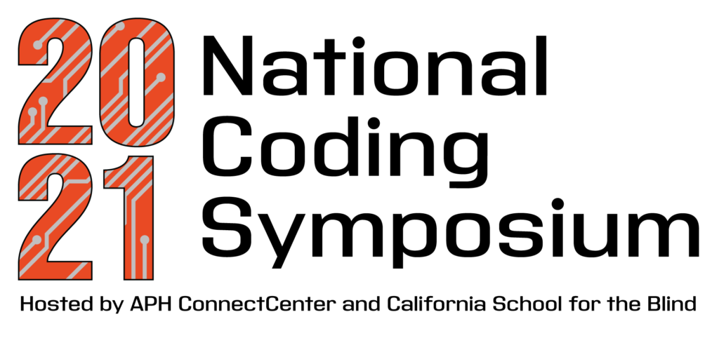 Text reads: 2021 National Coding Symposium Hosted by APH ConnectCenter and California School for the Blind